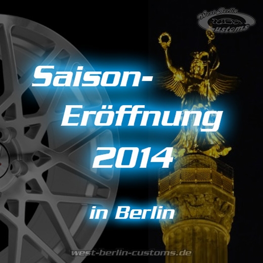 Tuning - Saisoneroeffnung - 2014 - Berlin - West-Berlin-Customs