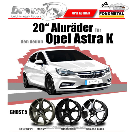 drewske ghost in 20zoll f r den neuen opel astra k west. Black Bedroom Furniture Sets. Home Design Ideas