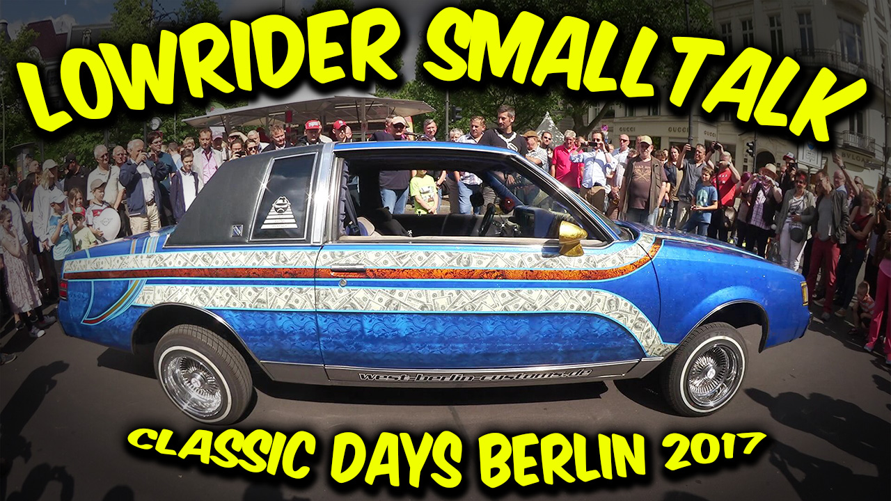 Classic Days Berlin 2017 – Lowrider SmallTalk auf dem KuDamm [Video]